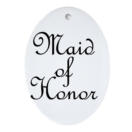 Maid of Honor.png Ornament (Oval)