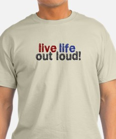 Live Life Out Loud T-Shirt