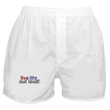 Live Life Out Loud Boxer Shorts