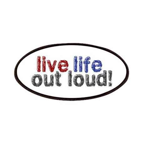 Live Life Out Loud Patches