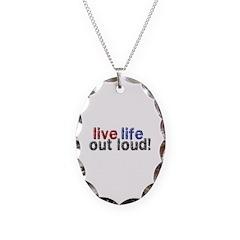 Live Life Out Loud Necklace