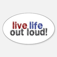 Live Life Out Loud Decal