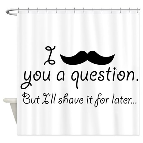 Mustache A Question Shower Curtain