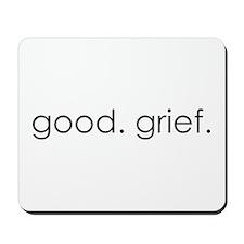Good Grief Mousepad