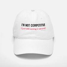 I'm Not Competitive Baseball Baseball Cap