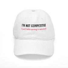 I'm Not Competitive Baseball Cap