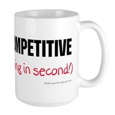 I'm Not Competitive Coffee Mug#2