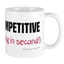 I'm Not Competitive Mug #2