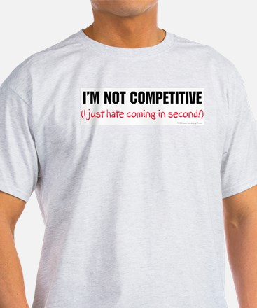 I'm Not Competitive Ash Grey T-Shirt #2