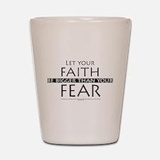 Faith and Fear Shot Glass