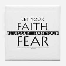 Faith and Fear Tile Coaster
