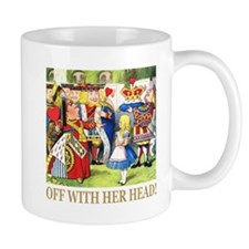 Off With Her Head! Small Mugs