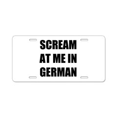 Scream at me in German Aluminum License Plate