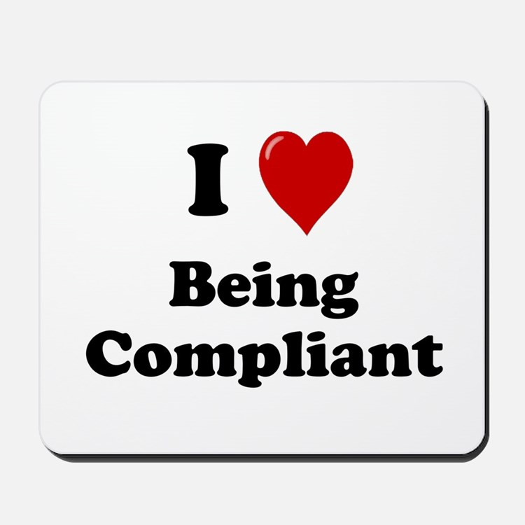 Compliance Officer - Love being Compliant Mousepad