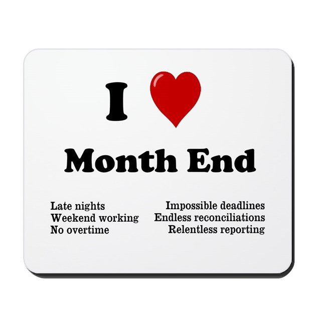 I Love Month End Reasons Why Mousepad By