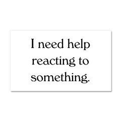 Help me react. Car Magnet 20 x 12