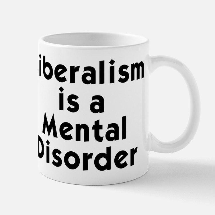 Liberalism is a Mental Disorder Small Small Mug