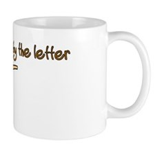 Brought to you by the letter T Mug
