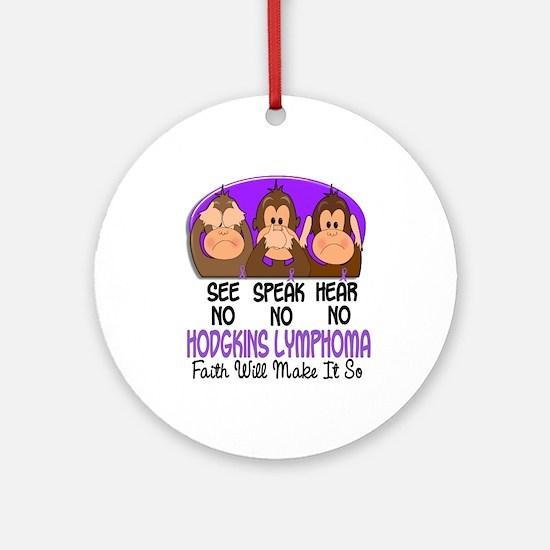 See Speak Hear No H Lymphoma 1 Ornament (Round)