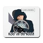 Rob In Da Hood Mousepad