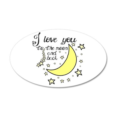 I love you to the moon and back 38.5 x 24.5 Oval W