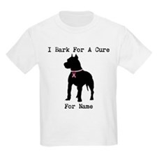 Pitbull Personalizable I Bark For A Cure T-Shirt