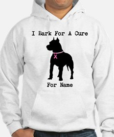 Pitbull Personalizable I Bark For A Cure Hoodie