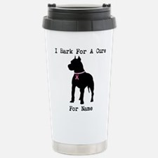 Pitbull Personalizable I Bark For A Cure Travel Mug