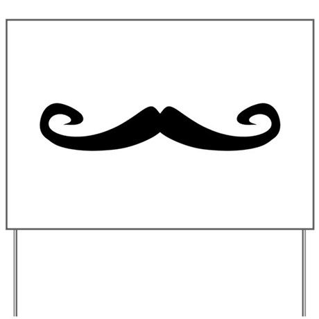 Mustache1.png Yard Sign