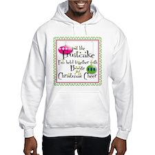 Just like Fruitcake... Hoodie