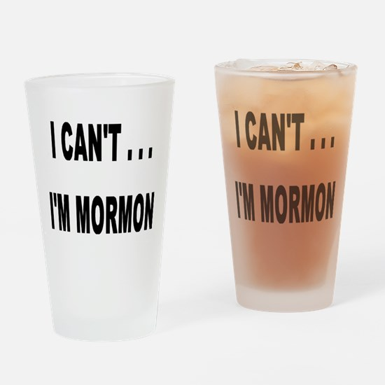 I Can't I'm Mormon Drinking Glass