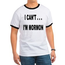 I Can't I'm Mormon T
