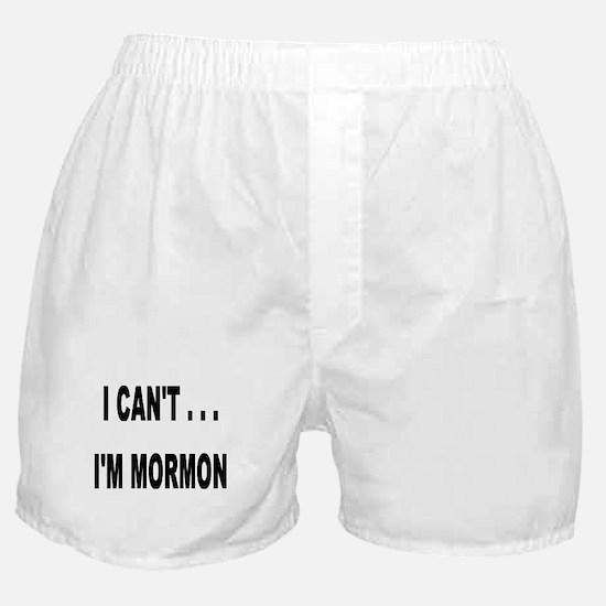 I Can't I'm Mormon Boxer Shorts