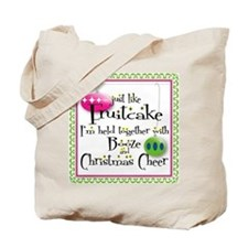 Just like Fruitcake... Tote Bag