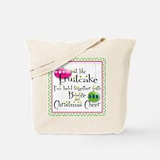 Just like Fruitcake... Tote Bag