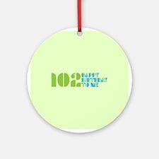 Happy Birthday 102 Ornament (Round)