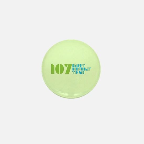 Happy Birthday 107 Mini Button