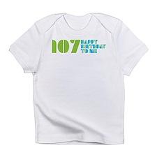 Happy Birthday 107 Infant T-Shirt