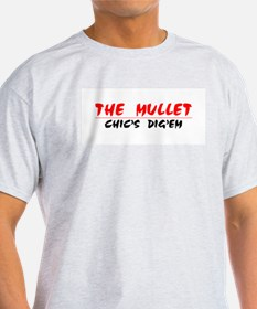 The Mullet...Chic's Dig'em!!! Ash Grey T-Shirt