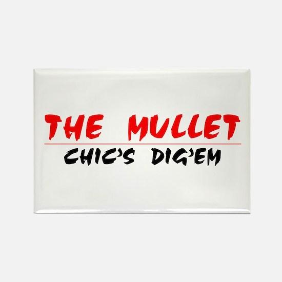 The Mullet...Chic's Dig'em!!! Rectangle Magnet