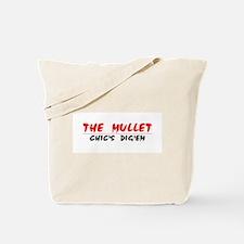 The Mullet...Chic's Dig'em!!! Tote Bag