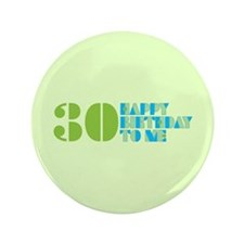 "Happy Birthday 30 3.5"" Button"
