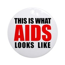 What AIDS looks like Ornament (Round)