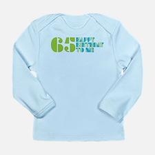 Happy Birthday 65 Long Sleeve Infant T-Shirt