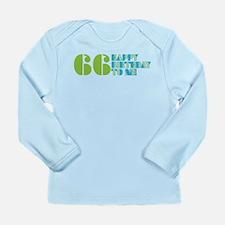 Happy Birthday 66 Long Sleeve Infant T-Shirt