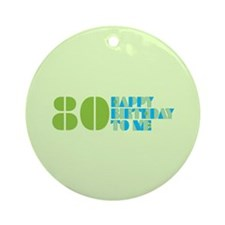 Happy Birthday 80 Ornament (Round)