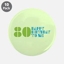 "Happy Birthday 80 3.5"" Button (10 pack)"
