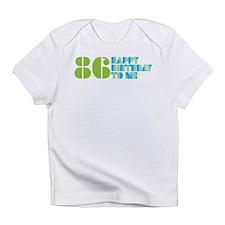 Happy Birthday 86 Infant T-Shirt