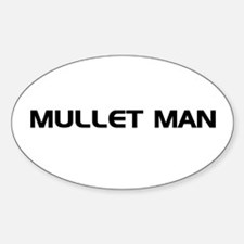 Mullet Man!!! Oval Decal