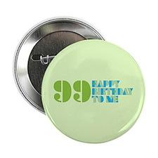 """Happy Birthday 99 2.25"""" Button"""